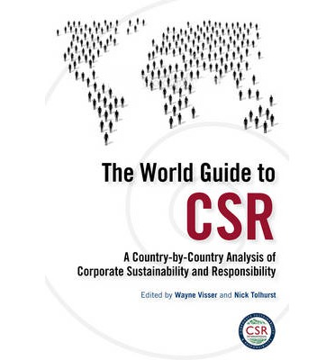 The World Guide to CSR A Country-by-Country Analysis of Corporate Sustainability and Responsibility